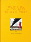 Don't Be a Tourist in New York: The Messy Nessy Chic Guide Cover Image
