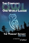 The Compleat OWL: The 'Forever' Zeitgeist 1950-2050 Cover Image