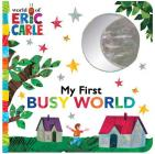My First Busy World (The World of Eric Carle) Cover Image