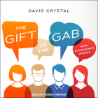 The Gift of the Gab: How Eloquence Works Cover Image