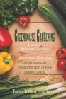 Greenhouse Gardening 2 Books in 1: Vegetable Gardening and Hydroponic Cover Image
