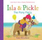 Isla and Pickle: The Pony Party Cover Image