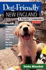 Dog-Friendly New England: A Traveler's Companion (Dog-Friendly Series) Cover Image