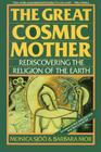 The Great Cosmic Mother: Rediscovering the Religion of the Earth Cover Image