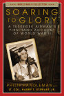 Soaring to Glory: A Tuskegee Airman's Firsthand Account of World War II (World War II Collection) Cover Image