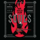 We Sold Our Souls Lib/E Cover Image