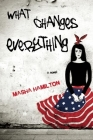 What Changes Everything Cover Image