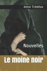 Le moine noir: Nouvelles Cover Image