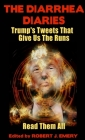 The Diarrhea Diaries: Trump's Tweets That Gives Us the Runs Cover Image