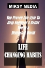 Life Changing Habits: Top Proven Lifestyle To Help Engineer A Better You In A Distracted World Cover Image
