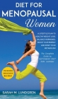 Diet for Menopausal Women: A Lifestyle Plan to Healthy Weight Loss, Balance Hormones, Boost Your Energy and Reset Your Metabolism The Complete Gu Cover Image