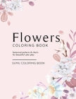 Flowers Coloring Book: Botanical Patterns and Charts for Beautiful Color Play Cover Image