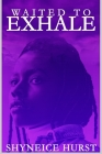 Waited To Exhale: Tell All Cover Image