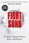 Fight Song: Six Steps to Passion, Power, Peace, and Purpose Cover Image