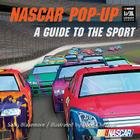 NASCAR Pop-Up Book: A Guide to the Sport [With 12-Second Sound Chip] Cover Image