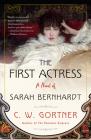 The First Actress: A Novel of Sarah Bernhardt Cover Image