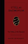 Stellas Daemonum: The Orders of the Daemons (Weiser Deluxe Hardcover Edition) Cover Image