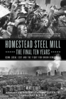 Homestead Steel Mill–the Final Ten Years: USWA Local 1397 and the Fight for Union Democracy Cover Image