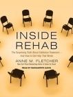 Inside Rehab: The Surprising Truth about Addiction Treatment---And How to Get Help That Works Cover Image