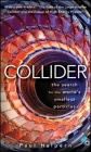 Collider: The Search for the World's Smallest Particles Cover Image