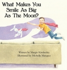 What Makes You Smile As Big As The Moon? Cover Image