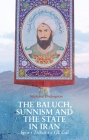 The Baluch, Sunnism and the State in Iran: From Tribal to Global Cover Image