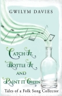 Catch it, Bottle it and Paint it Green Cover Image