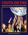 Youth on Fire: Igniting a Generation of Embodied Global Leaders Cover Image
