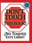 No Toques Este Libro!: Bilingual Cover Image
