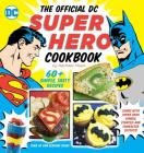 The Official DC Super Hero Cookbook: 60+ Simple, Tasty Recipes for Growing Super Heroes (DC Super Heroes #10) Cover Image