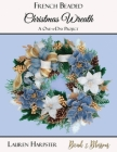French Beaded Christmas Wreath: A One-a-Day Project Cover Image