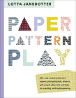 Lotta Jansdotter Paper, Pattern, Play Cover Image