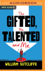 The Gifted, the Talented and Me Cover Image