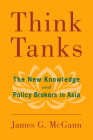 Think Tanks: The New Knowledge and Policy Brokers in Asia Cover Image