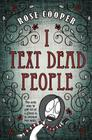 I Text Dead People (Dead Serious #1) Cover Image