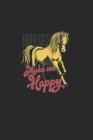 Horses Make Me Happy: Great Calendar For 2021 For Horse Friends And Unicorn Lovers. Ideal Notebook For Appointments And Short Notes. Cover Image