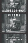 Arresting Cinema: Surveillance in Hong Kong Film Cover Image