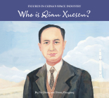 Who is Qian Xuesen? (Figures in China's Space Industry) Cover Image