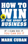 How to Win at the Sport of Business: If I Can Do It, You Can Do It Cover Image