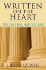 Written on the Heart: The Case for Natural Law Cover Image