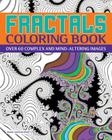 Fractals Coloring Book Over 60 Complex And Mind Altering Images Chartwell Books Paperback