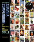 Storey's Curious Compendium of Practical and Obscure Skills: 214 Things You Can Actually Learn How to Do Cover Image