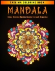 Mandala: Stress Relieving Mandala Designs For Adult Relaxation - An Adult Coloring Book with intricate Mandalas for Stress Reli Cover Image