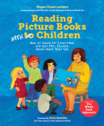 Reading Picture Books with Children: How to Shake Up Storytime and Get Kids Talking about What They See Cover Image