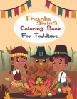 Thanksgiving Coloring Book For Toddlers Ages 1-3: Delighted and amusing Thanksgiving coloring book for Toddlers, Unique Thanksgiving Coloring Pages Fo Cover Image