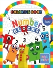 Numberblocks Coloring Book: Coloring Book with Fun, Easy, and Relaxing Coloring Pages, coloring books for children Cover Image