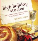High Holiday Stories: Rosh Hashanah & Yom Kippur Thoughts on Family, Faith and Food Cover Image