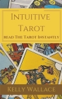 Intuitive Tarot - Learn The Tarot Instantly Cover Image