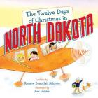 The Twelve Days of Christmas in North Dakota (Twelve Days of Christmas in America) Cover Image