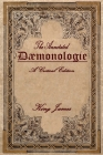 Daemonologie: A Critical Edition. Expanded. in Modern English with Notes Cover Image